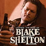 Album «Loaded - The Best of Blake Shelton»by Blake Shelton