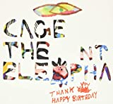 Album «Thank You Happy Birthday»by Cage The Elephant