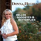 Album «Hellos Goodbyes & Butterflies»by Donna Hughes
