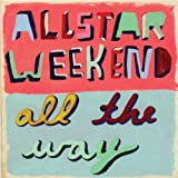Album «All the Way»by Allstar Weekend
