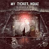 Album «To Create A Cure»by My Ticket Home