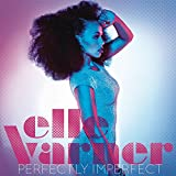Album «Perfectly Imperfect»by Elle Varner