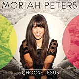 Album «I Choose Jesus»by Moriah Peters