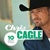 Album «10 Great Songs»by Chris Cagle