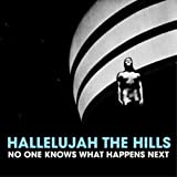 Album «No One Knows What Happens Next»by Hallelujah The Hills