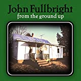 Album «From the Ground Up»by John Fullbright