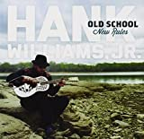 Album «Old School New Rules»by Hank Williams Jr.