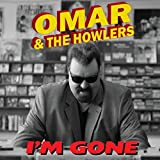 Album «I'm Gone»by Omar and the Howlers