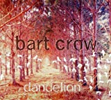Album «Dandelion»by Bart Crow