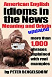Idioms in the News - 1,000 phrases, real examples eBook