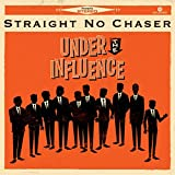 Album «Under The Influence»by Straight No Chaser