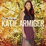 Album «Fall Into Me»by Katie Armiger