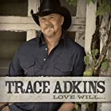Album &laquo;Love Will...&raquo;by Trace Adkins