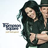 Album «Just Feels Good»by Thompson Square