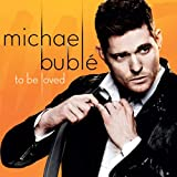 Album «To Be Loved»by Michael Buble