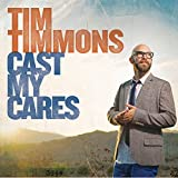Album «Cast My Cares»by Tim Timmons