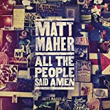 Album «All The People Said Amen»by Matt Maher