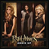 Album «Annie Up»by Pistol Annies