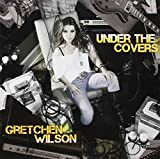 Album «Under the Covers»by Gretchen Wilson