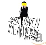 Album «Art of Doing Nothing»by Mark Owen