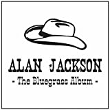 Album «Bluegrass Album»by Alan Jackson
