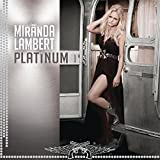 Album «Platinum»by Miranda Lambert