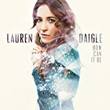 Album «How Can It Be»by Lauren Daigle