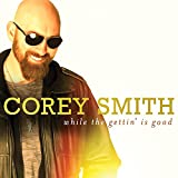 Album «While The Gettin' Is Good»by Corey Smith