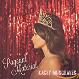 Album «Pageant Material»by Kacey Musgraves