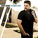 Album «I'm Comin' Over»by Chris Young