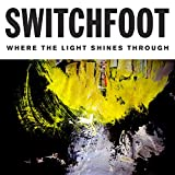 Album «Where The Light Shines Through»by Switchfoot